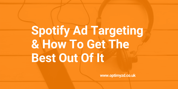 How To Target Your Spotify Ads